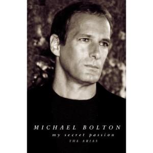 Michael Bolton的專輯My Secret Passion: The Arias