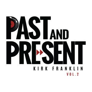 Album Past & Present Vol. 2 from Kirk Franklin