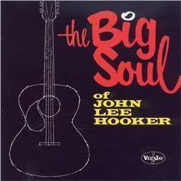John Lee Hooker的專輯The Big Soul Of John Lee Hooker
