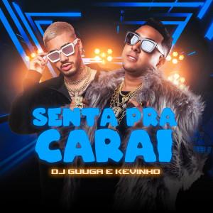 Album Senta pra Carai (Explicit) from Mc Kevinho