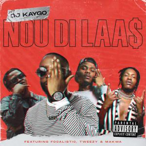 Album Nou Di Laas from Dj Kaygo