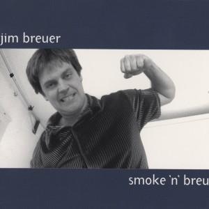 Album Smoke 'N' Breu (Explicit) from Jim Breuer