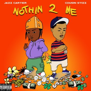Album Nothin 2 Me from Cousin Stizz