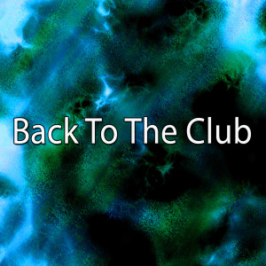 Album Back To the Club from Dance Music