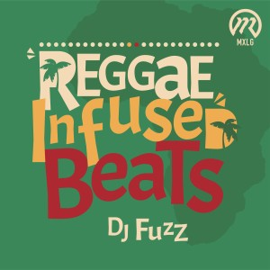 Album Reggae Infused Beats from DJ Fuzz