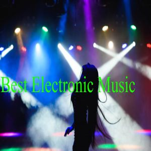 Album Best Electronic Music Ever from Electronic