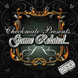 Checkmate的專輯Checkmate Presents…Game Related (Explicit)