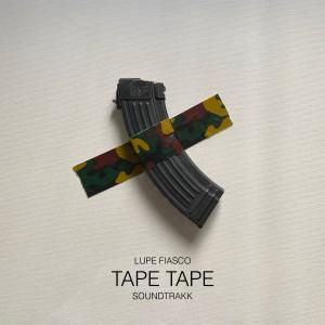 TAPE TAPE (Explicit) dari Lupe Fiasco