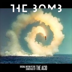 Album The Bomb (Original Motion Picture Soundtrack) from The Acid
