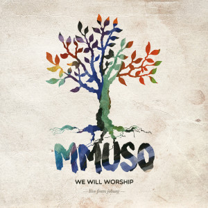 Album Mmuso (Live) from We Will Worship