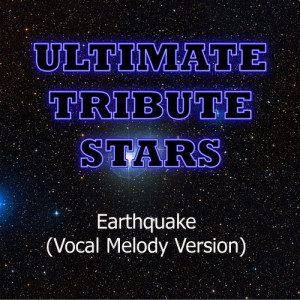 Ultimate Tribute Stars的專輯Labrinth feat. Tinie Tempah - Earthquake (Vocal Melody Version)