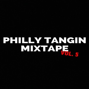 Album Thedreamboyz Philly Tangin Mixtape, Vol. 5 from dj Shawny