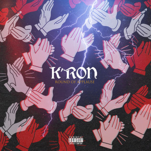 Album Round of Applause (Explicit) from K'ron