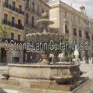 Album 8 Strong Latin Guitar Music from Instrumental