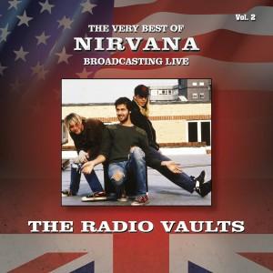 Radio Vaults - Best of Nirvana Broadcasting Live, Vol. 2 dari Nirvana
