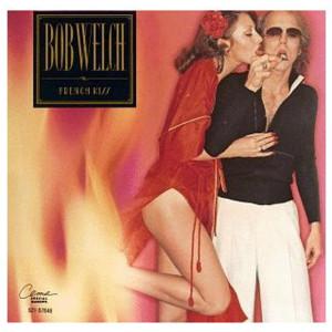 French Kiss 1977 Bob Welch