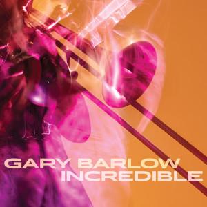 Gary Barlow的專輯Incredible