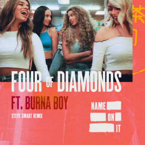 Listen to Name On It (Steve Smart Remix) song with lyrics from Four Of Diamonds