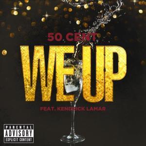 收聽50 Cent的We Up歌詞歌曲