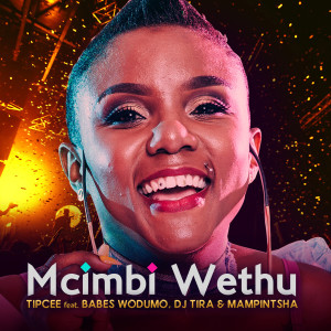 Listen to Umcimbi Wethu song with lyrics from Tipcee