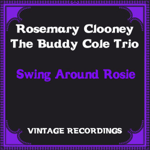 Album Swing Around Rosie (Hq Remastered) from The Buddy Cole Trio