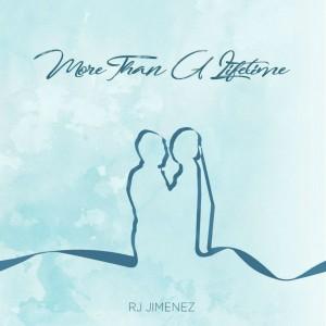 Album More Than a Lifetime from RJ Jimenez