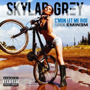 C'mon Let Me Ride dari Skylar Grey