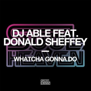 Album Whatcha Gonna Do (feat. Donald Sheffey) from DJ Able