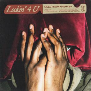 Album Lookin' 4 U from Miles from Kinshasa