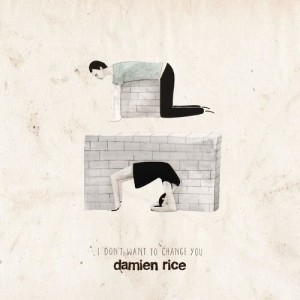 Album I Don't Want to Change You from Damien Rice