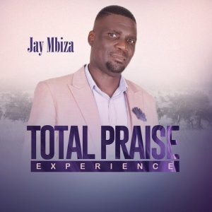 Album Total Praise Experience from Jay Mbiza