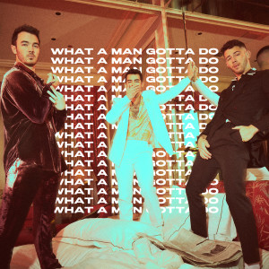 Listen to What A Man Gotta Do song with lyrics from Jonas Brothers