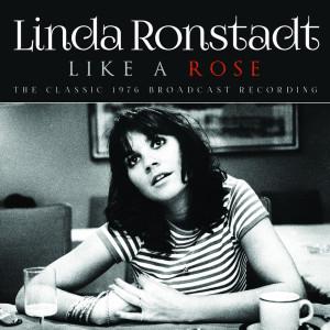 Linda Ronstadt的專輯Like A Rose