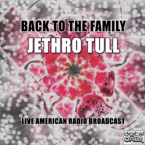 Album Back To The Family (Live) from Jethro Tull