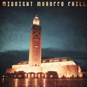 Album Midnight Morocco Chill from Ibiza Chill Out Music Zone