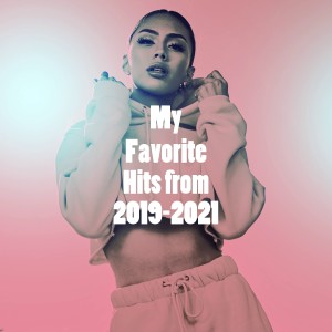 Album My Favorite Hits from 2019-2021 from Ultimate Pop Hits!