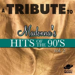 The Hit Co.的專輯A Tribute to Madonna's Hits of the 90's, Vol. 2