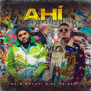 Album AHÍ from El Taiger