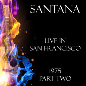Album Live in San Francisco 1975 Part Two from Santana