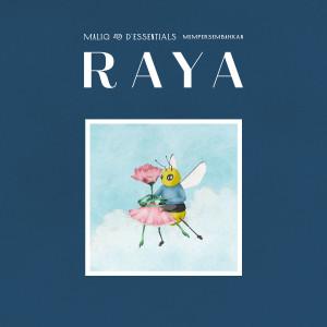 RAYA dari Maliq & D'essentials