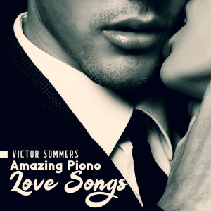Album Amazing Piono Love Songs from Victor Sommers