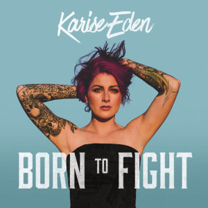 Album Born To Fight from Karise Eden