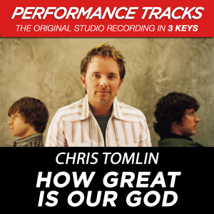 How Great Is Our God 2009 Chris Tomlin