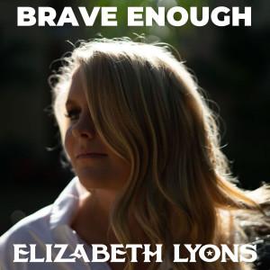 Album Brave Enough from Elizabeth Lyons