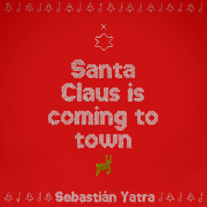 Album Santa Claus Is Comin' To Town from Sebastian Yatra