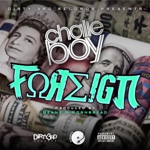 Album Foreign from Chalie Boy