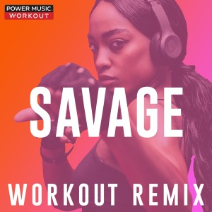Power Music Workout的專輯Savage - Single