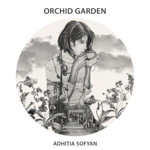 Orchid Garden dari Adhitia Sofyan