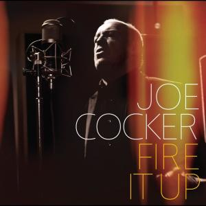 Listen to Fire It Up song with lyrics from Joe Cocker