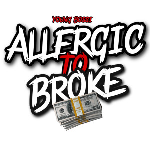 Album Allergic to Broke from Young Bossi